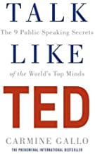 Talk Like TED The 9 Public-Speaking Secrets of the World's Top Minds